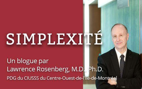 Lawrence Rosenberg, M.D., Ph.D. PDG du CIUSSS du Centre-Ouest-de-l'Île-de-Montréal