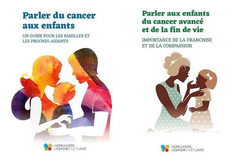 Une série de livrets, publiés par l'Espoir, c'est la vie, conseille les parents sur la façon de parler avec leurs enfants des effets du cancer sur leur famille.