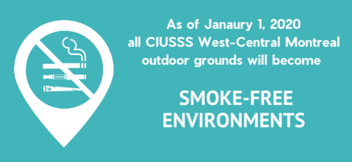As of January 1, 2020, all outdoor grounds of the CIUSSS will be smoke-free