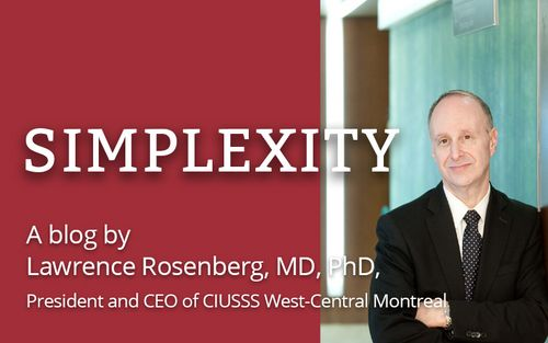 Lawrence Rosenberg, MD, PhD, President and CEO of CIUSSS West-Central Montreal