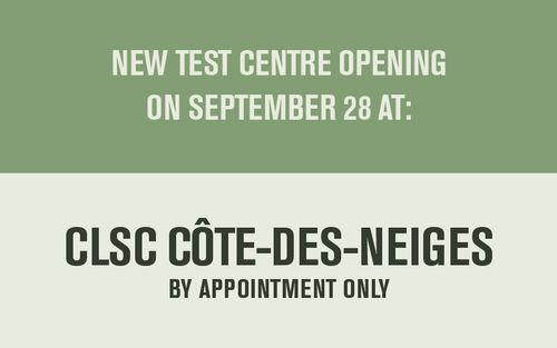 As of September 28 : New Test Centre at CLSC Côte-des-Neiges