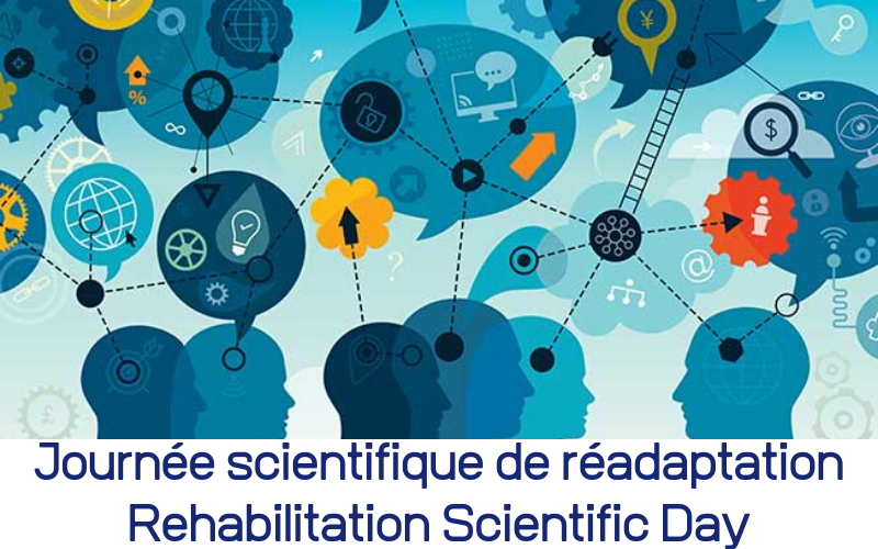 Journée scientifique de réadaptation | Rehabilitation Scientific Day