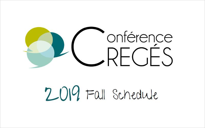 Conférence CREGÉS - 2019 Fall Schedule