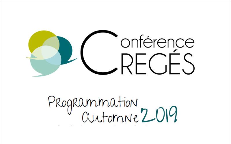 Conférence CREGÉS - Programmation Automne 2019