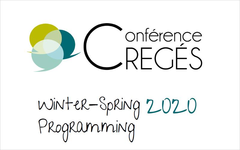 Conférences CREGÉS - 2020 Winter-Spring Programming
