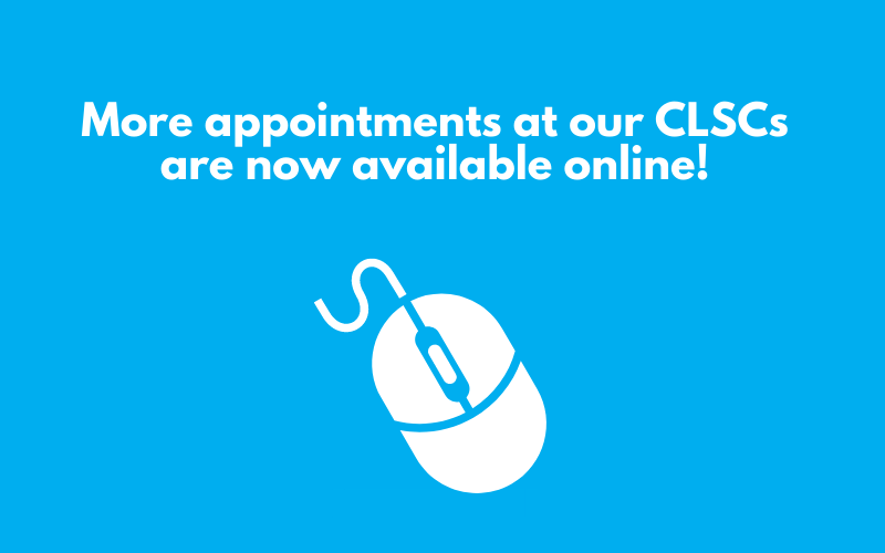 More appointments at our CLSCs are now available online!