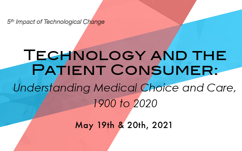 Technology and the Patient Consumer:  Understanding Medical Choice and Care, 1900-2020