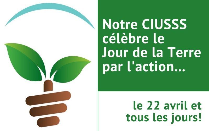 Notre CIUSSS célèbre le Jour de la Terre par l'action, le 22 avril et tous les jours